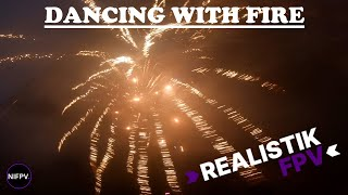 FPV | Dancing With Fire