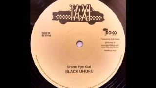 BLACK UHURU – Shine Eye Gal [1979]