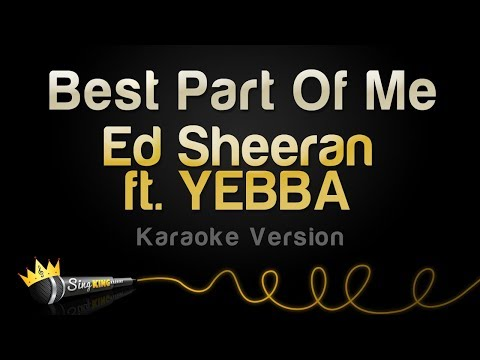 Ed Sheeran Ft  YEBBA - Best Part Of Me (Karaoke Version) - Sing King Karaoke