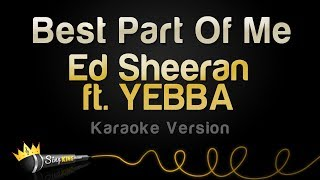 Ed Sheeran Ft. YEBBA   Best Part Of Me (Karaoke Version)