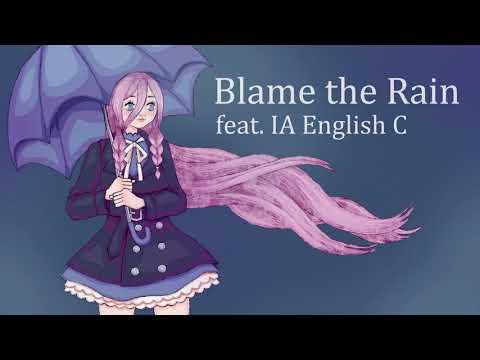 Blame the Rain feat. IA English C