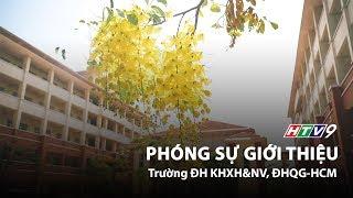 Phóng Sự Giới Thiệu Trường ĐH KHXH&NV Trên HTV9
