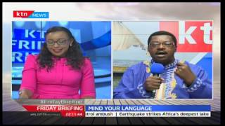 Mind your Language with Willice 'The Word master' Ochieng', February 24th 2017