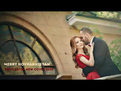 Merry Hovhannisyan - Sirts Srtid ( New Cover 2020)