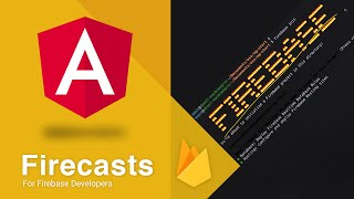 The beginner's guide to AngularJS and Firebase on the Web - Firecasts