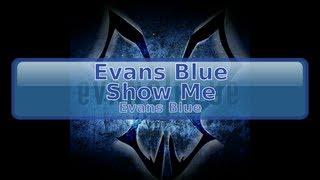 Evans Blue - Show Me [HD, HQ]