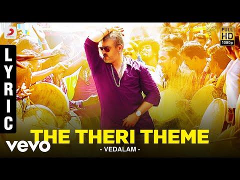 The Theri Theme Lyric - Vedalam | Ajith Kumar, Shruti Haasan | Anirudh