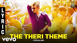 The Theri Theme - Audio Song - Vedalam