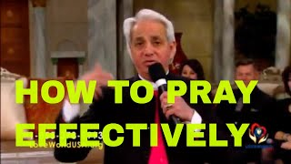 HOW TO PRAY EFFECTIVELY BY PASTOR BENNY HINN 2018