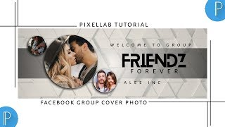 How To Make Simple & Unique Facebook Group Cover Photo 2020 || Pixellab Tutorial