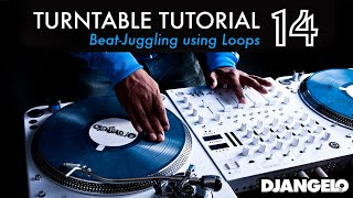 Turntable Tutorial 14 - BEAT JUGGLING (Using Loops)