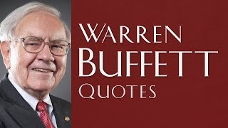 Outstanding and Profound Quotes by Warren Buffett
