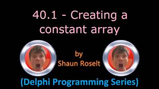 Delphi Programming Series: 40.1 - Creating a constant array