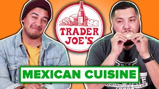 Mexican People Taste Test Trader Joe's Mexican Food