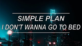 I Don't Wanna Go To Bed - Simple Plan (feat. Nelly) (Lyrics)