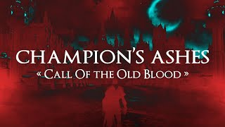 Champion's Ashes 'Call of the Old Blood' Bloodborne Teaser