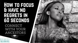 How to Focus & Have no regrets in 60 seconds