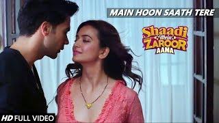 Main Hoon Saath Tere Full Video & Sad Version   Rajkumar R & Kriti K   Arijit Singh