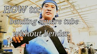 How to Bend Square Tube without Bender /tagalog tutorial