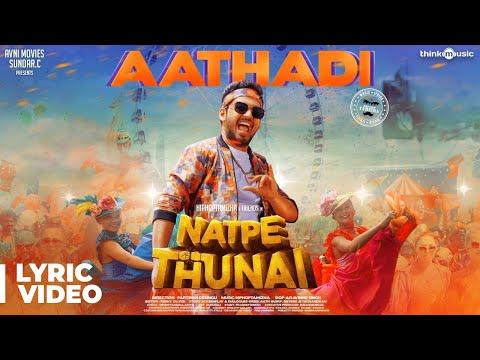 Natpe Thunai Aathadi Song Lyrical Video Hiphop Tamizha Anagha Sundar C