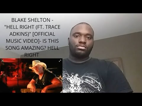 "Blake Shelton - ""Hell Right (ft. Trace Adkins)"" [Official Music Video]-REACTION"