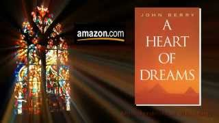 """A Heart of Dreams"" by John Berry"