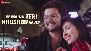 Ve Mainu Teri Khushbu Aavey - Forever | Raqesh Bapat & Nisha Aaliya | Sonu Nigam | Vinay Ram Tiwari