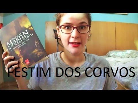 RESENHA E DISCUSSÃO: FESTIM DOS CORVOS - GEORGE R.R. MARTIN