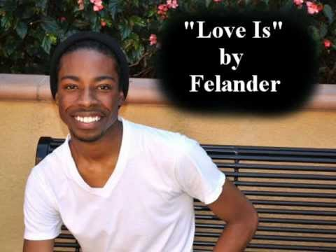 """Love Is"" by Felander"