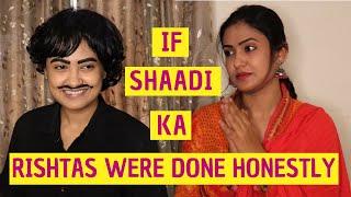If Shaadi Ka Rishtas Were Done Honestly // Captain Nick