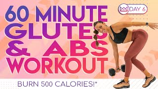60 Minute Glutes & Abs Workout 🔥Burn 500 Calories!* 🔥At-Home Workout Challenge 2.0   Day 6