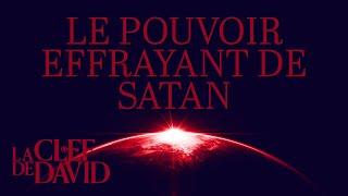 Le pouvoir effrayant de Satan