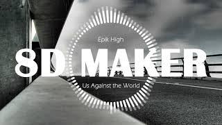 에픽하이 (Epik High) - 어른 즈음에 (Us Against the World) [8D TUNES / USE HEADPHONES] 🎧