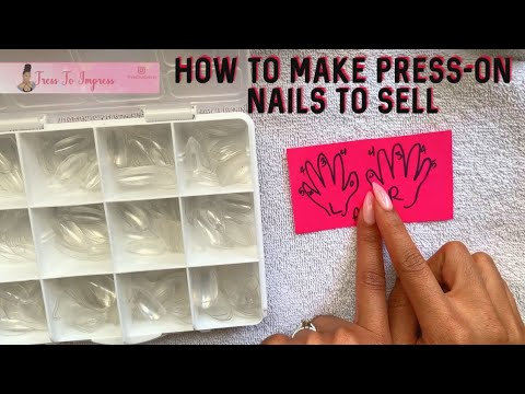 HOW TO MAKE PRESS ON NAILS TO SELL | DIY PRESS-ON NAILS