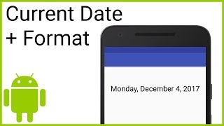 How to Get the Current Date and Format It Using DateFormat - Android Studio Tutorial