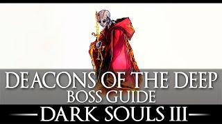 Deacons Of The Deep  Boss Guide  Dark Souls 3  Simple Strategy Walkthrough