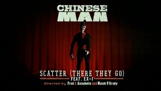Chinese Man  Ft. EX-I - Scatter (There They Go) OFFICIAL VIDEO