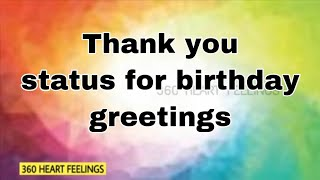 Thank you status for birthday greetings | thank you quotes | Thanks for birthday wishes video