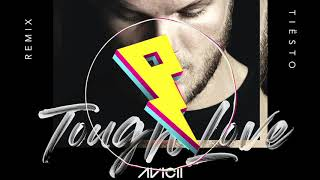 Avicii   Tough Love (Tiesto Remix) Ft. Agnes, Vargas & Lagola