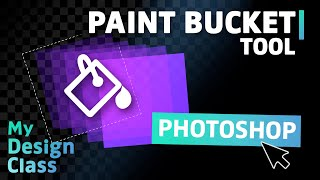 How To Use The Paint Bucket Tool In Photoshop 2021 | My Design Class