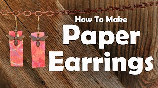 How To Make Paper Earrings: Easy Jewelry Making Tutorial