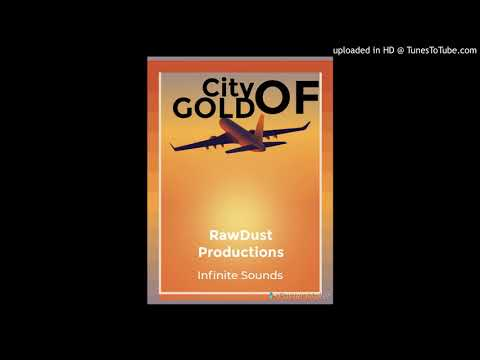 RawDust Ft. Infinite Sounds -City_Of_Gold_(Raw_Mix)
