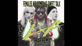 Females Welcomed vs Sweet Talk - Trinidad James feat. Kito and Reija Lee (Nic Brem REMIX)