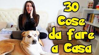 30 COSE DA FARE A CASA !!!!! #IORESTOACASA