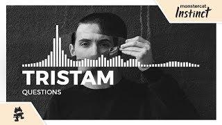 Tristam - Questions
