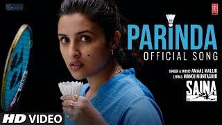 Saina: Parinda  (Saina's Anthem) Official Song | Amaal Mallik | Parineeti Chopra | Manoj Muntashir