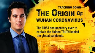 1st documentary movie on the origin of CCP virus, Tracking Down the Origin of the Wuhan Coronavirus