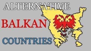Alternative Countries of the BALKAN PENINSULA