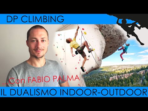 Il DUALISMO INDOOR-OUTDOOR in ARRAMPICATA con FABIO PALMA