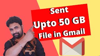 Sent Upto 50 GB File in Gmail | How to send large file through Gmail | Gmail file sent | #Gmail